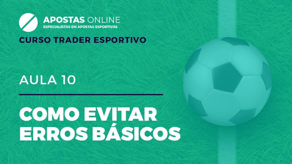 Curso Trader Esportivo: Como evitar erros básicos | Aula 10