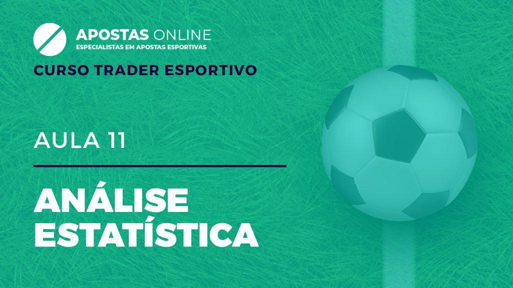 Curso Trader Esportivo: Análise Estatística | Aula 11