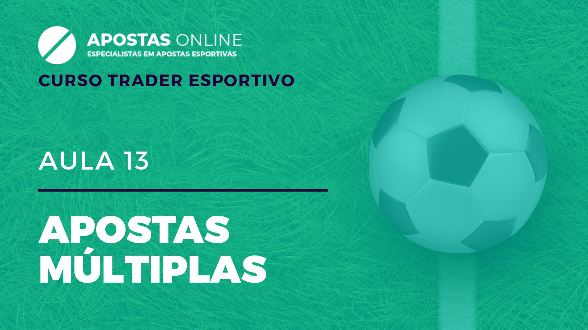 Curso Trader Esportivo: Apostas Múltiplas | Aula 13