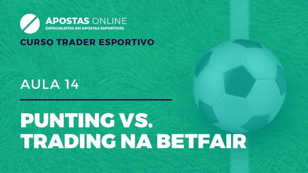 Curso Trader Esportivo: Punting VS Trading na Betfair | Aula 14