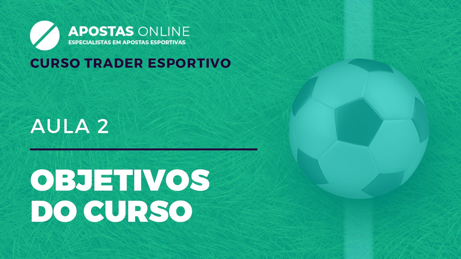 Curso Trader Esportivo: Objetivos do Curso | Aula 2