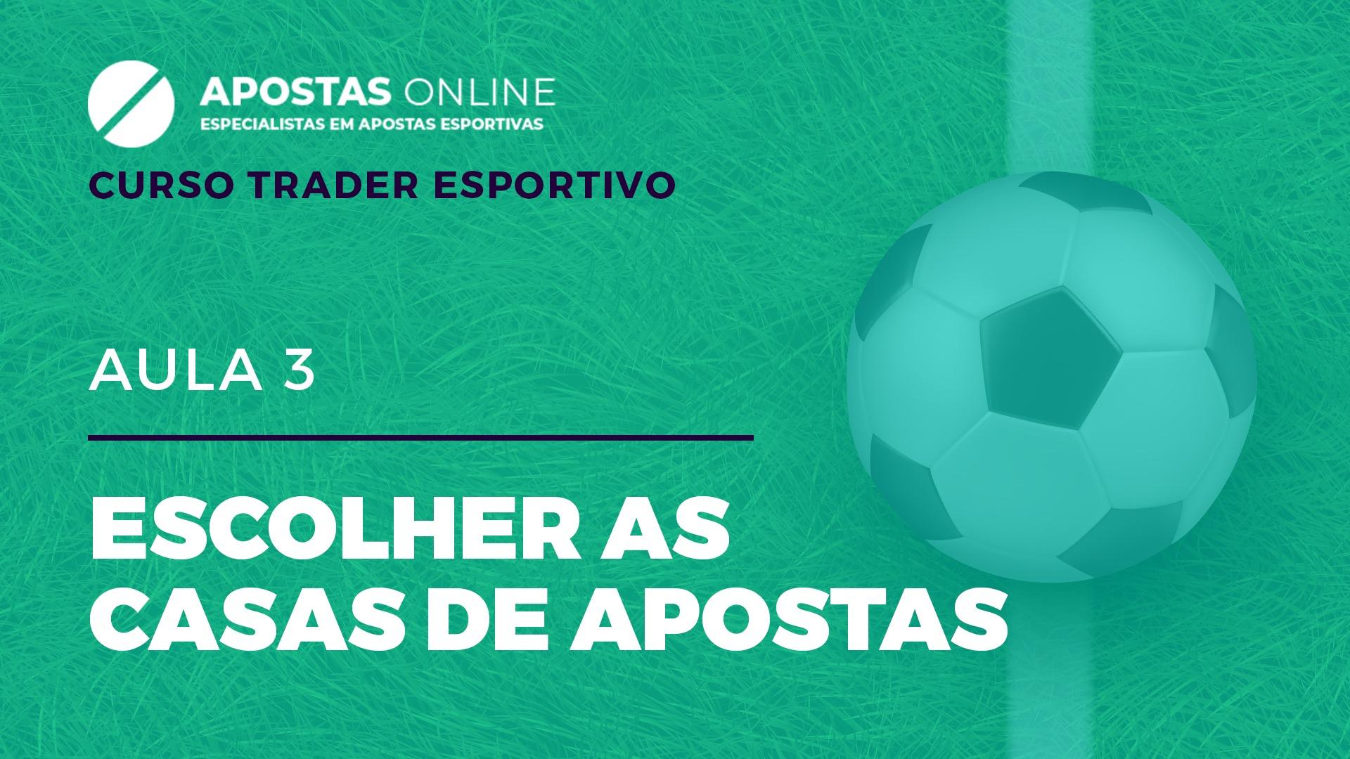 Curso Trader Esportivo: Escolher as casas de apostas | Aula 3
