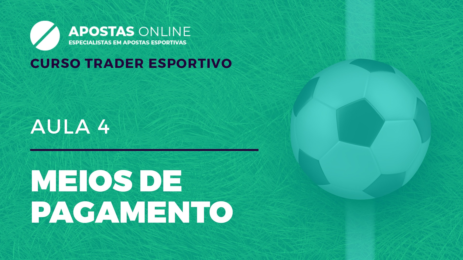 Curso Trader Esportivo: Meios de pagamento | Aula 4