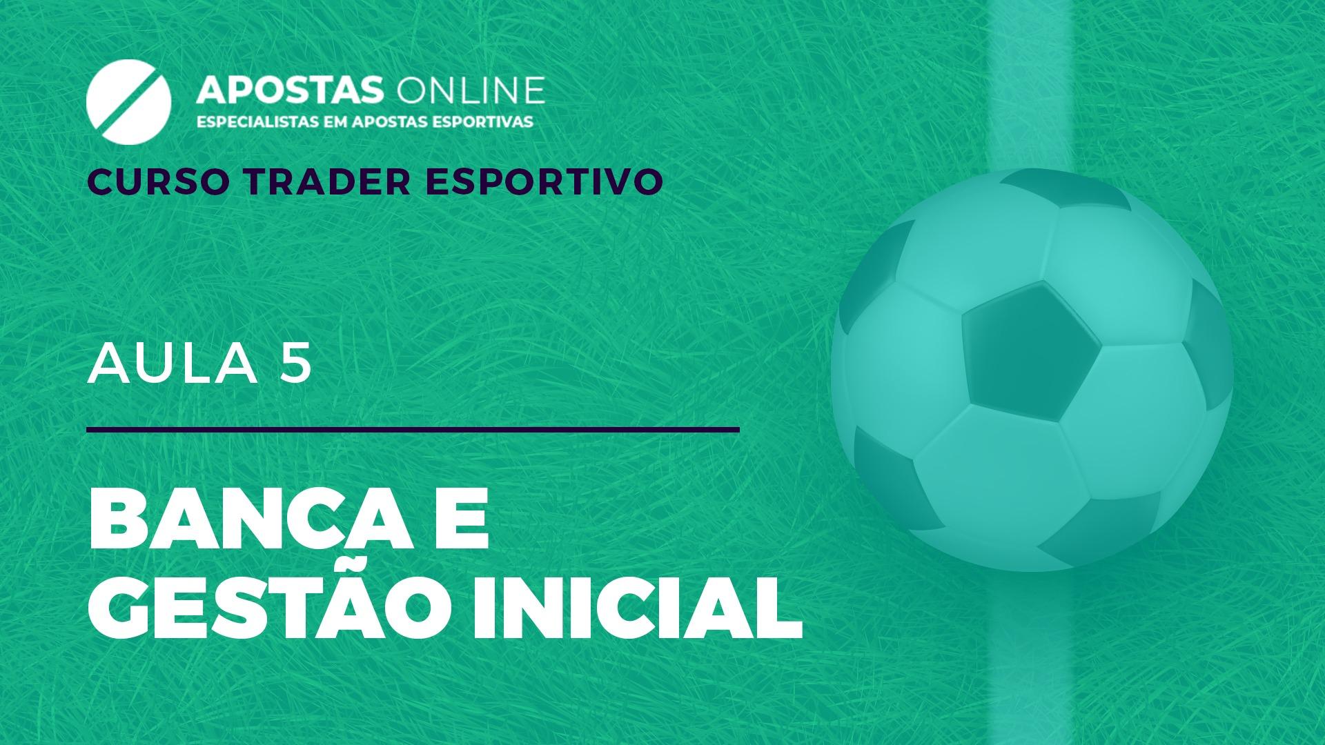 Curso Trader Esportivo: Banca e gestão inicial | Aula 5