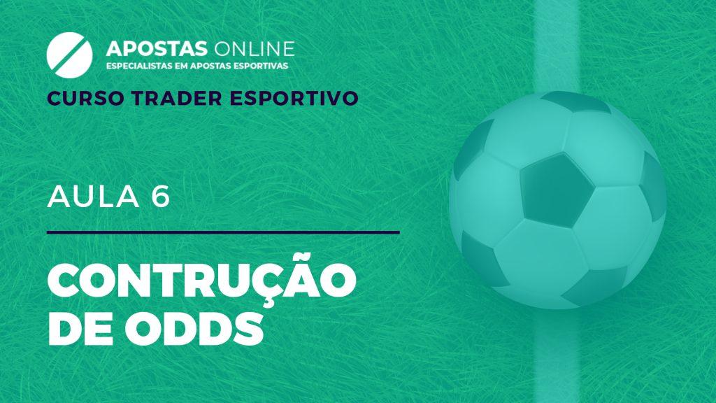Curso Trader Esportivo: Construção de odds | Aula 6