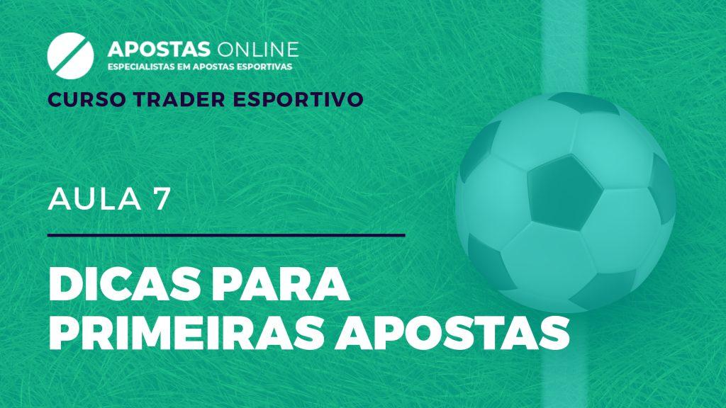 Curso Trader Esportivo: Dicas para primeiras apostas | Aula 7