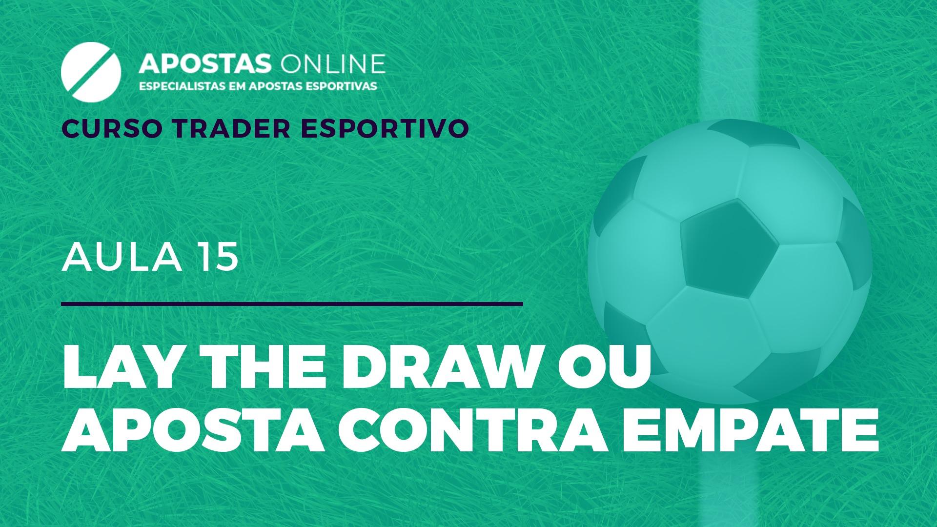 Curso Trader Esportivo: Lay the Draw ou aposta contra o empate | Aula 15